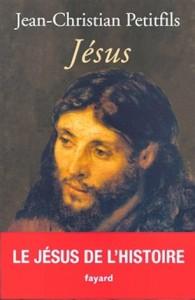 Jésus - Jean-Christian Petitfils - EEEE dans Les lectures d'Edouard jesuspetitfils-195x300