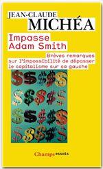 Impasse Adam Smith - Brèves remarques sur l'impossibilité de dépasser le capitalisme sur sa gauche - Michéa - EEE dans Les lectures d'Edouard MIMICHEA1