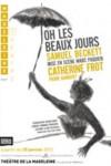Oh les beaux jours – Catherine Frot – Théâtre de la Madeleine – EEE