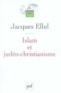 Islam et judéo-christianisme - Jacques Ellul - EEE dans Les lectures d'Edouard ellul-196x300