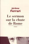 Le sermon sur la chute de Rome – Jérôme Ferrari – EE