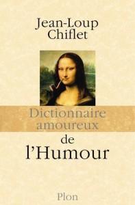 Dictionnaire amoureux de l'Humour - Jean-Loup Chiflet - EEEE dans Les lectures d'Edouard dictionnaire-amoureux-humour-197x300