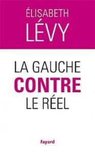 La gauche contre le réel - Elizabeth Lévy - EEE dans Les lectures d'Edouard gauchereel-187x300