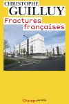Fractures françaises – Christophe Guilly – EEE